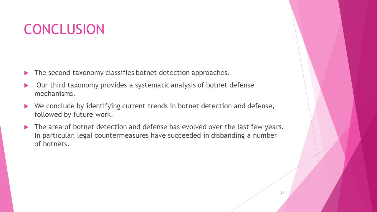 CONCLUSION  The second taxonomy classifies botnet detection approaches.