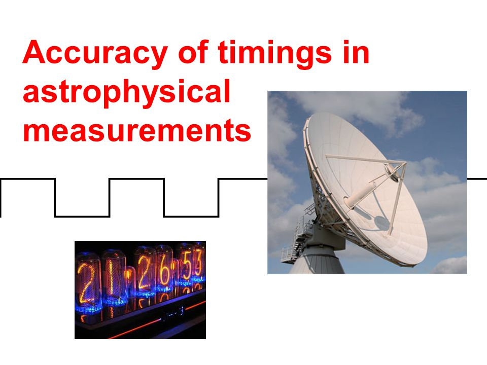 Accuracy of timings in astrophysical measurements