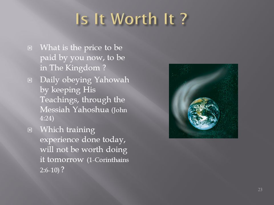  What is the price to be paid by you now, to be in The Kingdom .