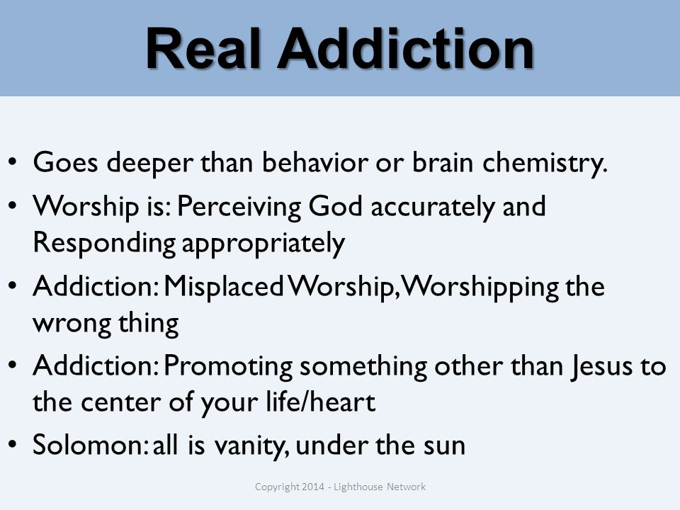 Real Addiction Goes deeper than behavior or brain chemistry.