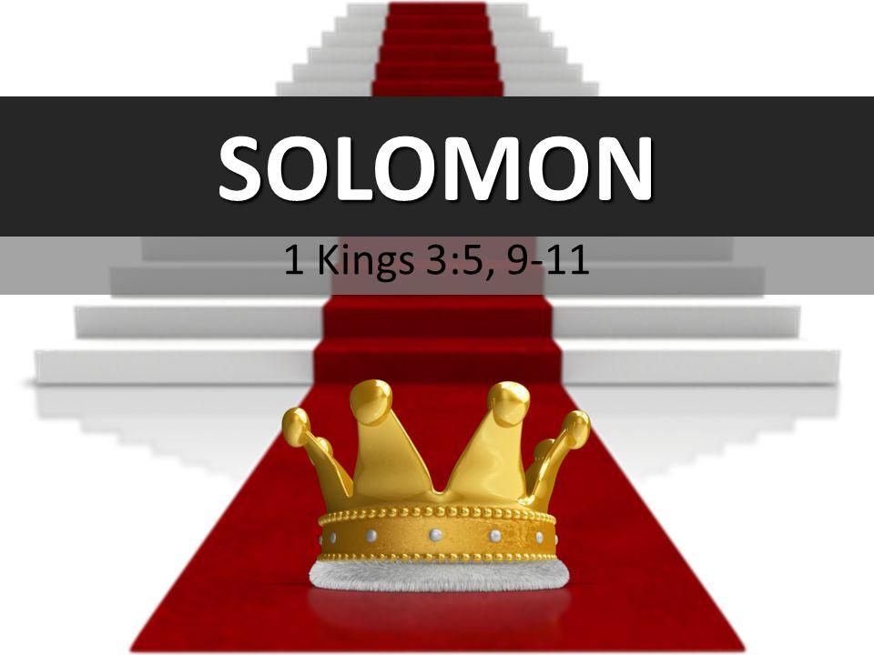 SOLOMON 1 Kings 3:5, 9-11