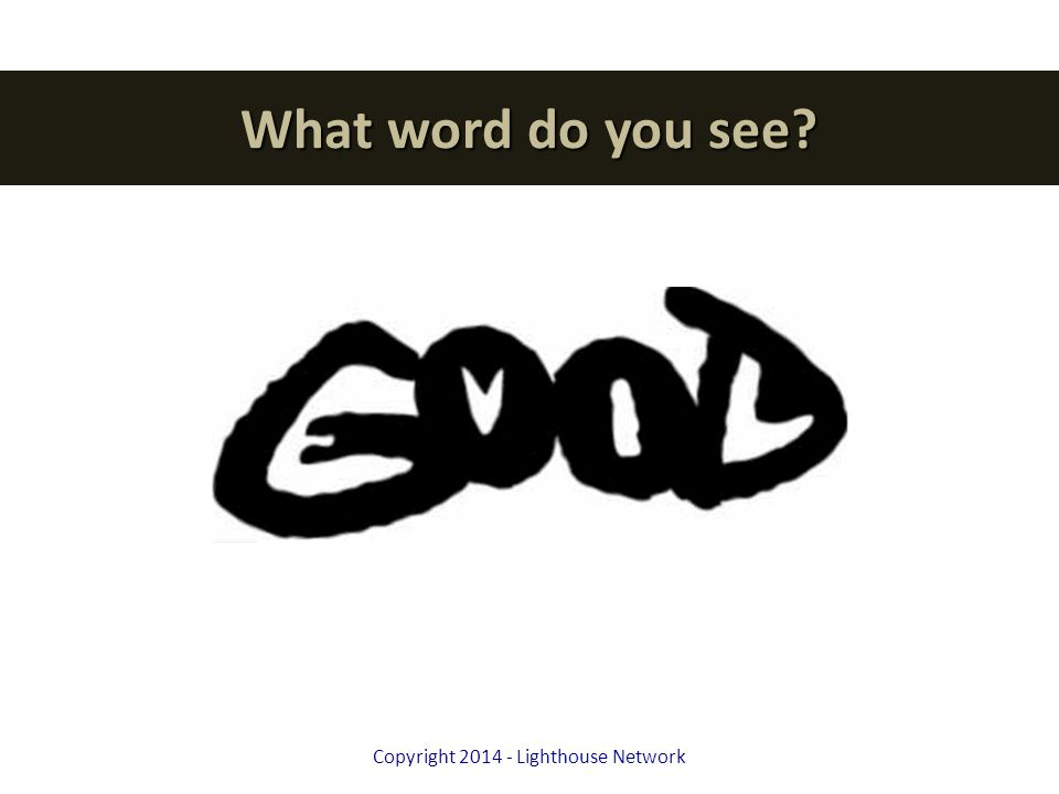 What word do you see Copyright 2014 - Lighthouse Network