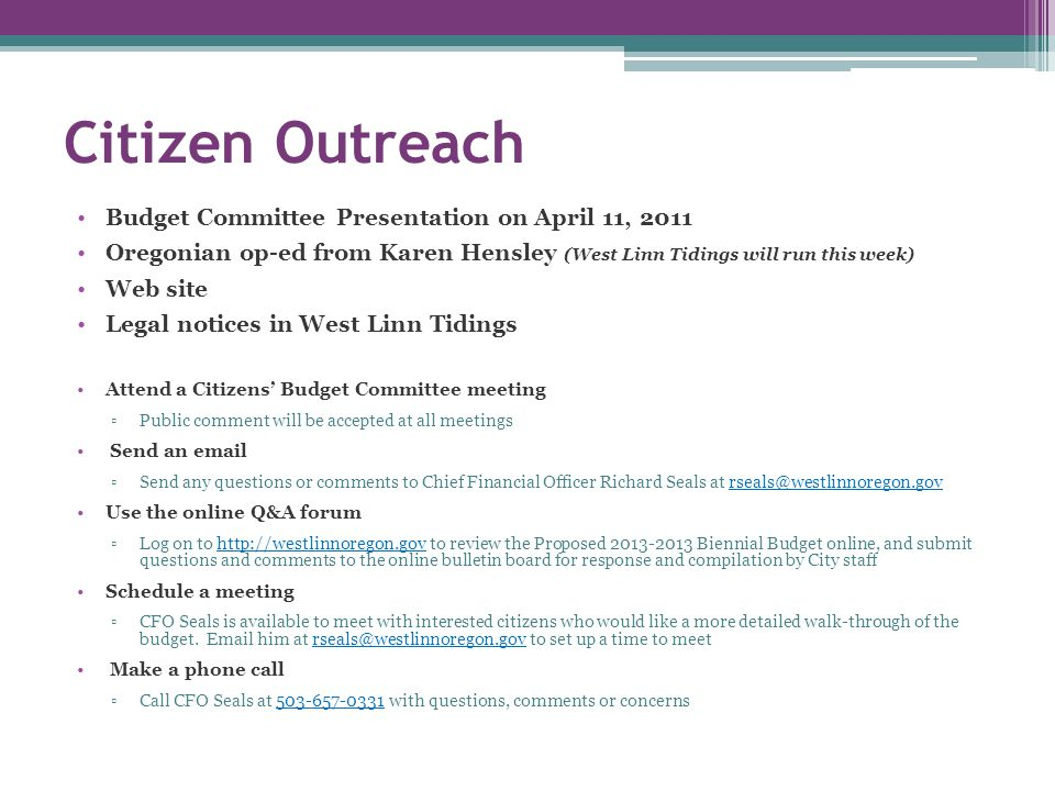 Citizen Outreach Attend a meeting – TBD Send an email – 1 Use the online Q&A forum – 4 Schedule a meeting – 0 Make a phone call - 0