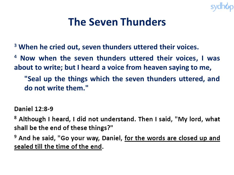 The Seven Thunders 3 When he cried out, seven thunders uttered their voices.