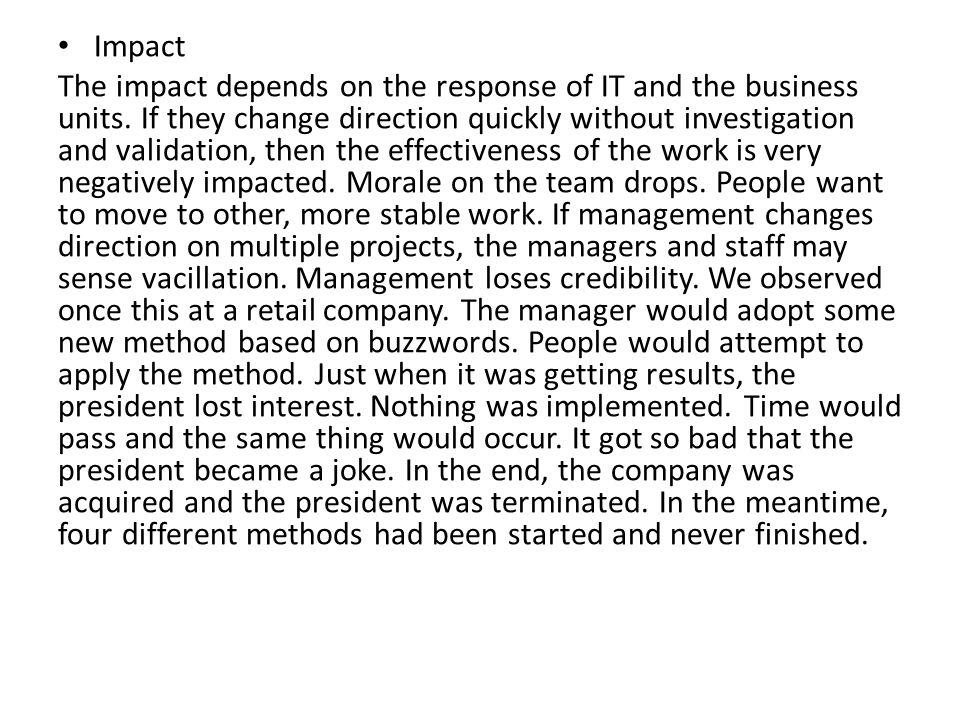 Impact The impact depends on the response of IT and the business units.