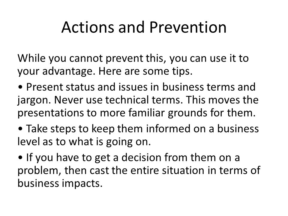 Actions and Prevention While you cannot prevent this, you can use it to your advantage.