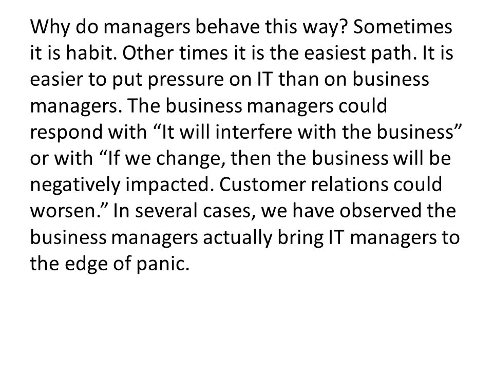 Why do managers behave this way. Sometimes it is habit.