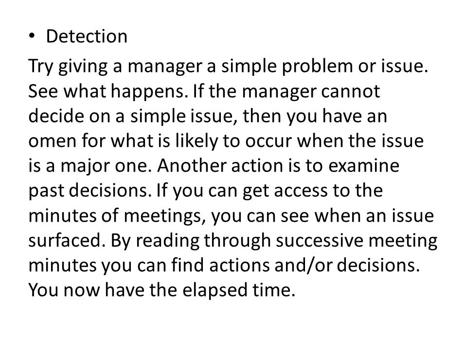 Detection Try giving a manager a simple problem or issue.