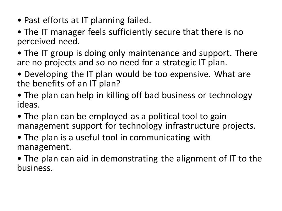 Past efforts at IT planning failed.