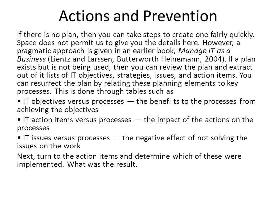 Actions and Prevention If there is no plan, then you can take steps to create one fairly quickly.