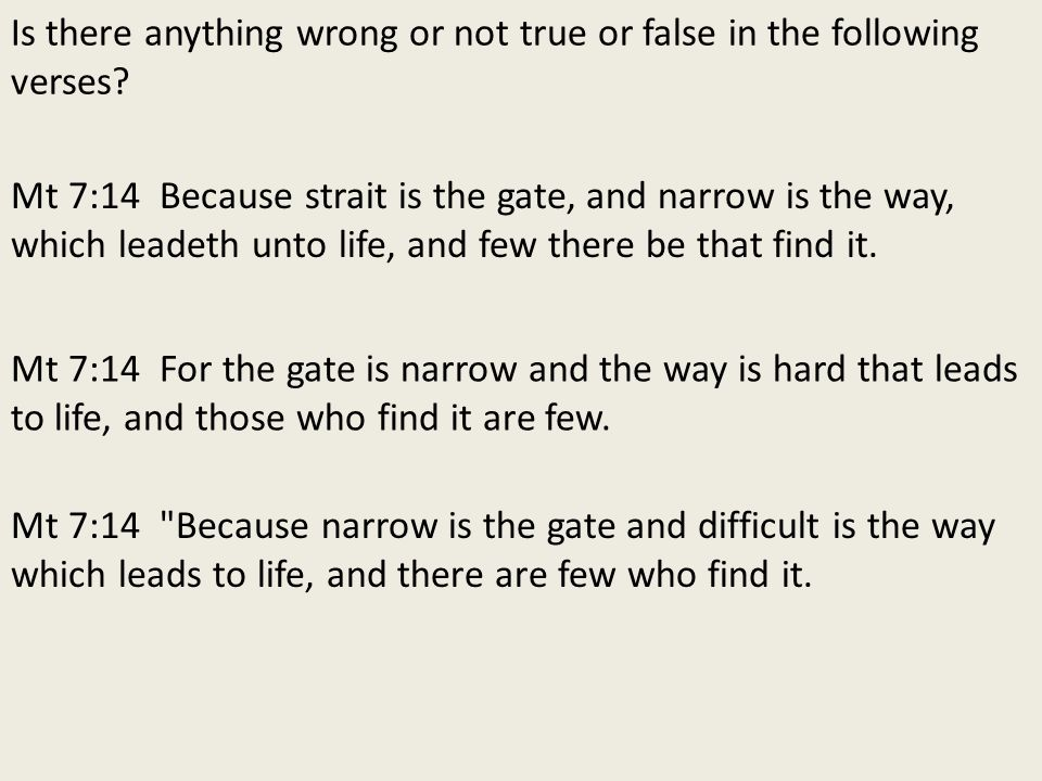 Is there anything wrong or not true or false in the following verses.