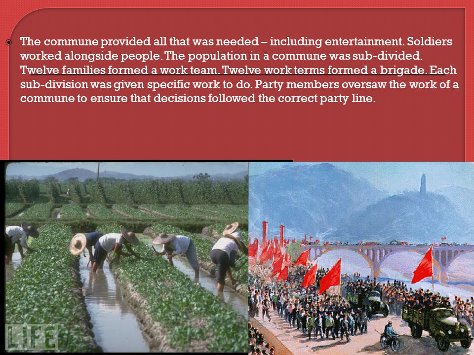  The commune provided all that was needed – including entertainment.