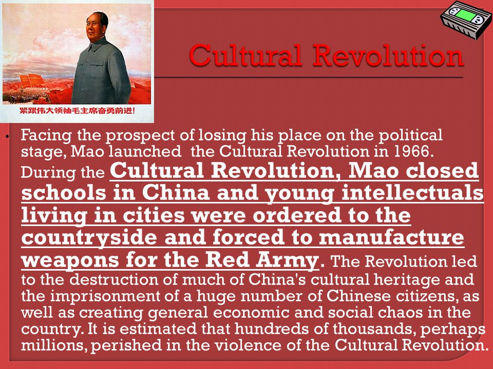 Facing the prospect of losing his place on the political stage, Mao launched the Cultural Revolution in 1966.