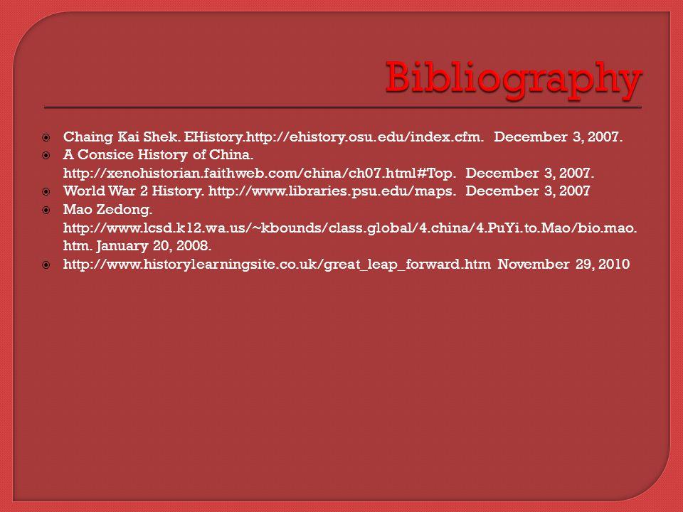  Chaing Kai Shek. EHistory.http://ehistory.osu.edu/index.cfm. December 3, 2007.  A Consice History of China. http://xenohistorian.faithweb.com/china