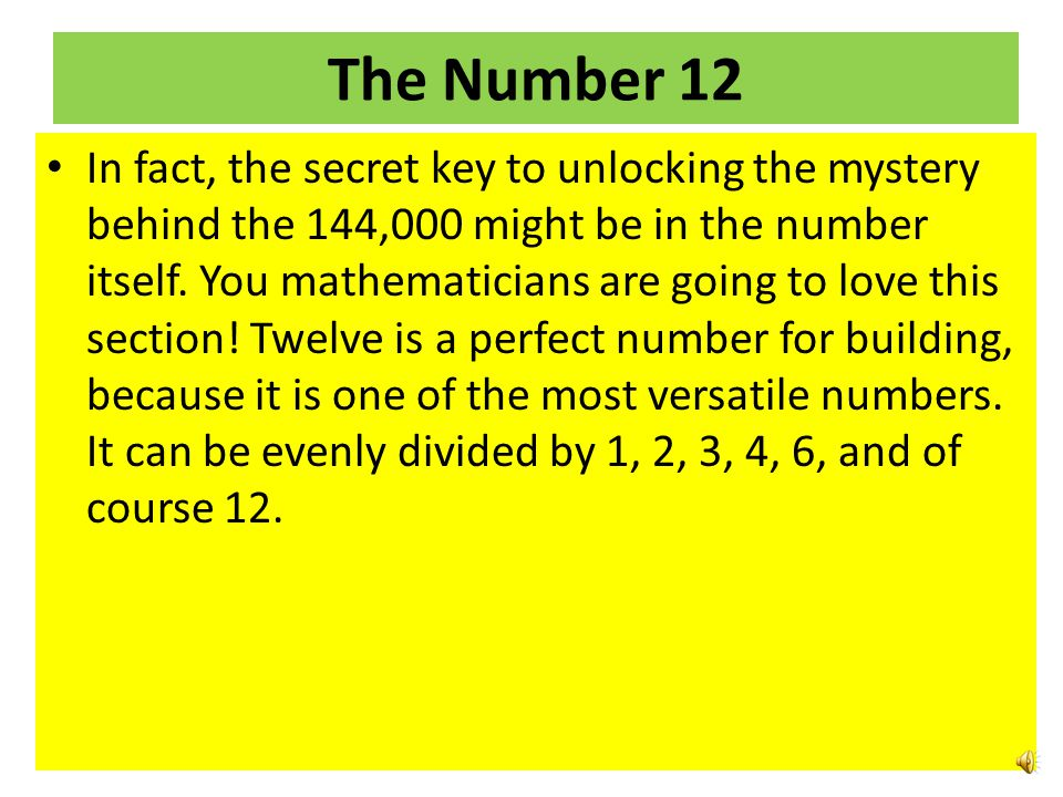 The Number 12 In fact, the secret key to unlocking the mystery behind the 144,000 might be in the number itself.