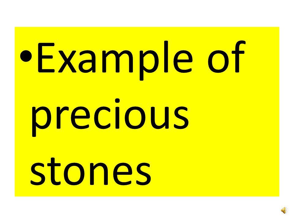 Example of precious stones