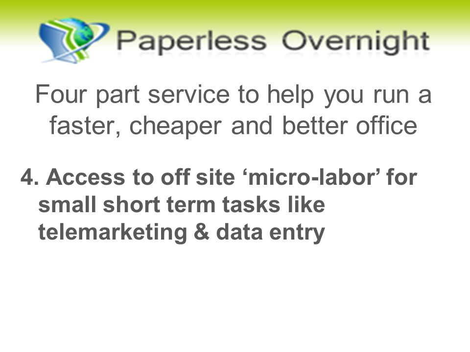 Four part service to help you run a faster, cheaper and better office 4.