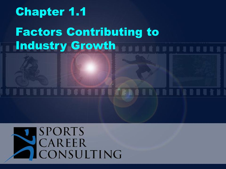 Chapter 1.1 Factors Contributing to Industry Growth