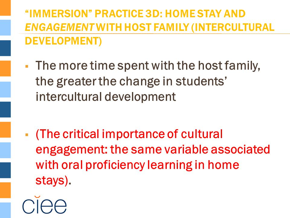 """""""IMMERSION"""" PRACTICE 3D: HOME STAY AND ENGAGEMENT WITH HOST FAMILY (INTERCULTURAL DEVELOPMENT)  The more time spent with the host family, the greater"""