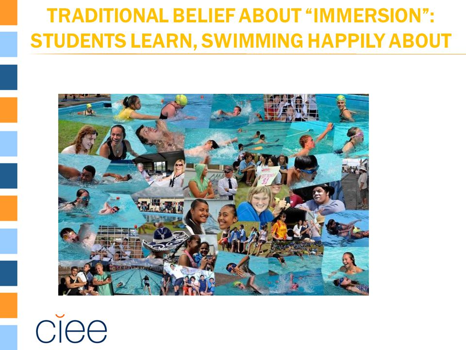 """TRADITIONAL BELIEF ABOUT """"IMMERSION"""": STUDENTS LEARN, SWIMMING HAPPILY ABOUT"""