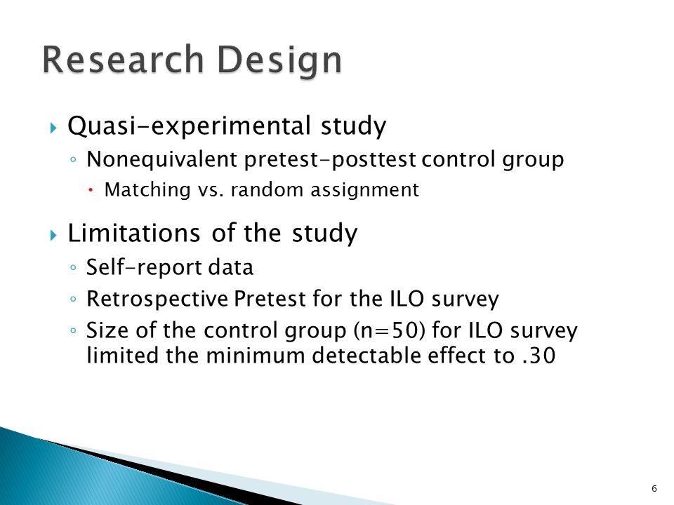  Quasi-experimental study ◦ Nonequivalent pretest-posttest control group  Matching vs.