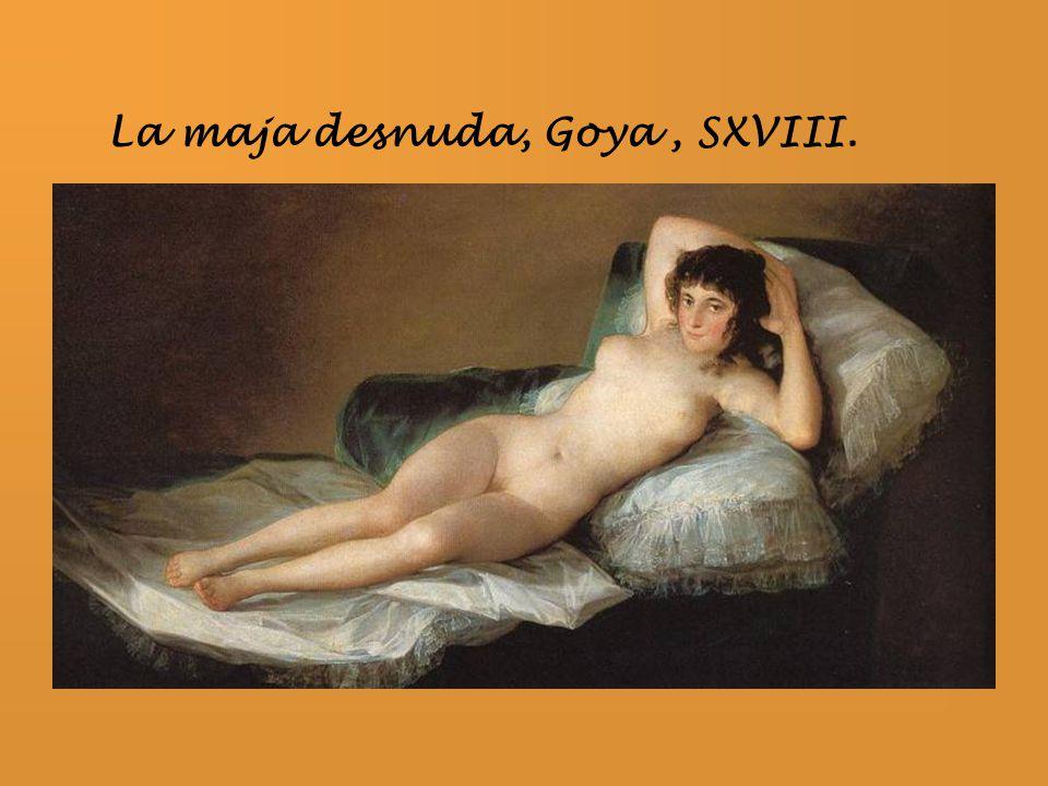 La maja desnuda, Goya, SXVIII.