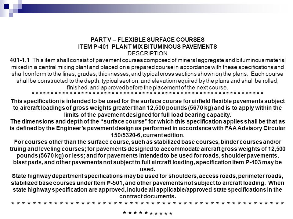 PART V – FLEXIBLE SURFACE COURSES ITEM P ‑ 401 PLANT MIX BITUMINOUS PAVEMENTS DESCRIPTION 401 ‑ 1.1 This item shall consist of pavement courses compos
