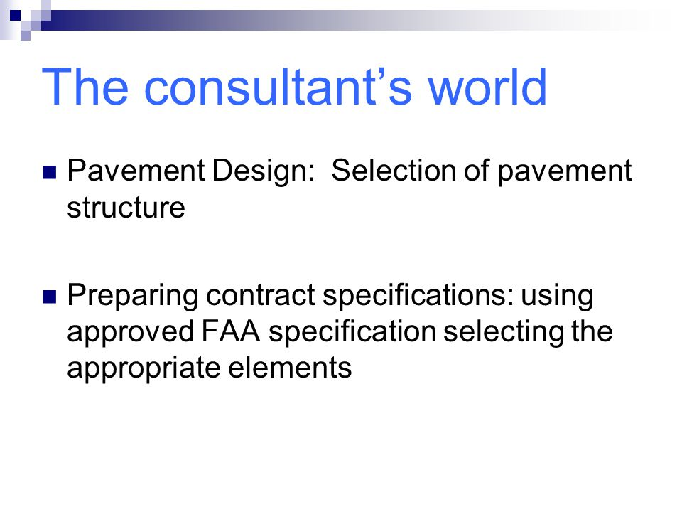 How many of you are Consultants? Testing laboratories? Contractors? Material supplier? Government?