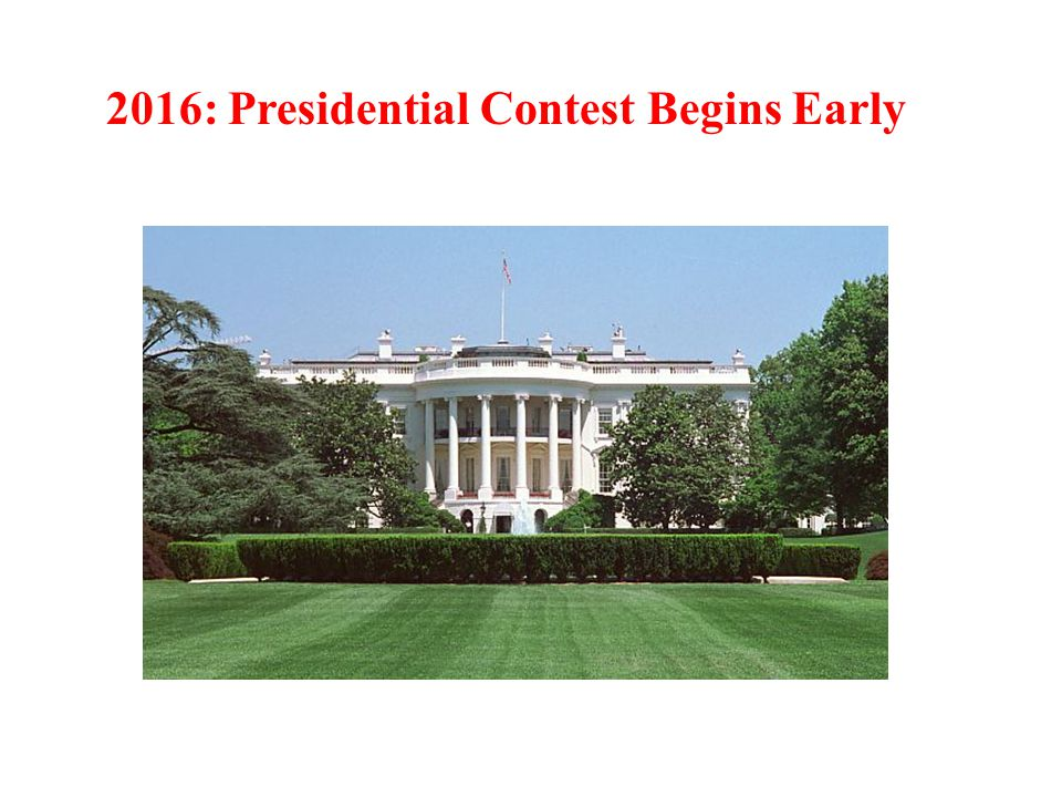 2016: Presidential Contest Begins Early