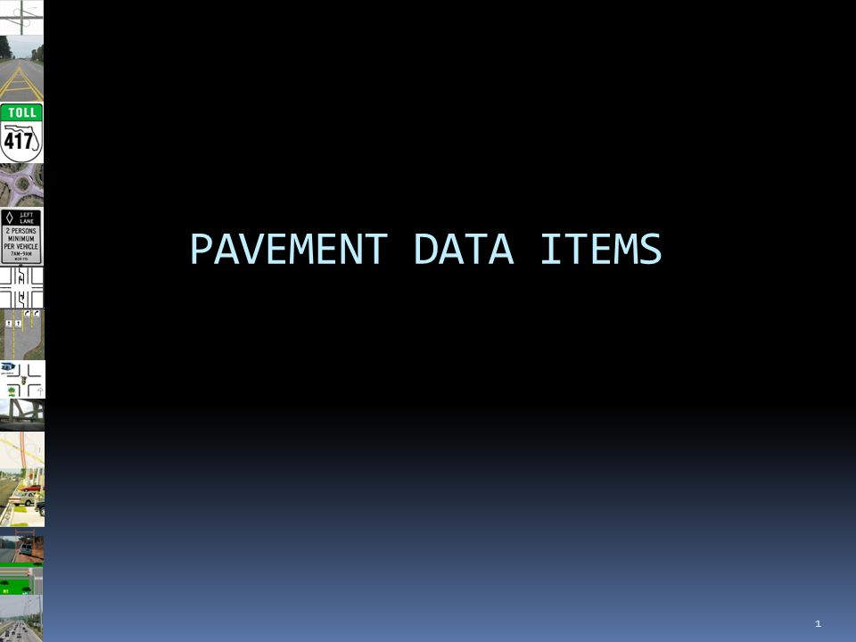1 PAVEMENT DATA ITEMS
