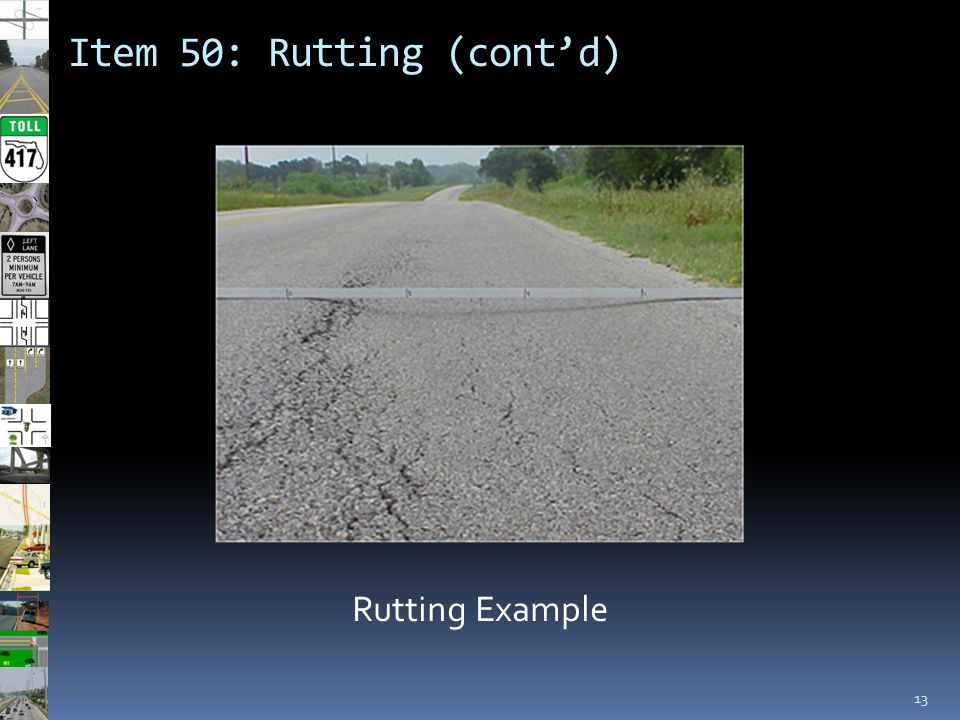 Item 50: Rutting (cont'd) 13 Rutting Example
