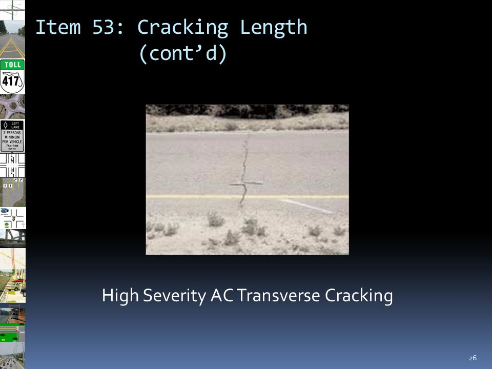 Item 53: Cracking Length (cont'd) 26 High Severity AC Transverse Cracking