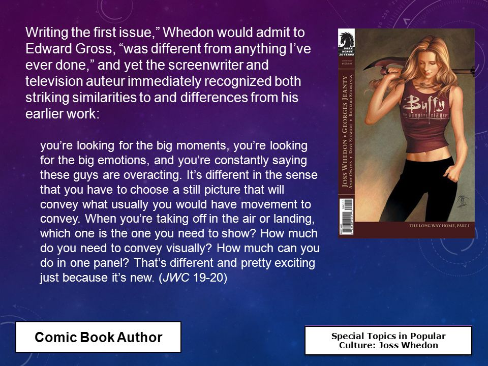 "Special Topics in Popular Culture: Joss Whedon Special Topics in Popular Culture: Joss Whedon Writing the first issue,"" Whedon would admit to Edward G"