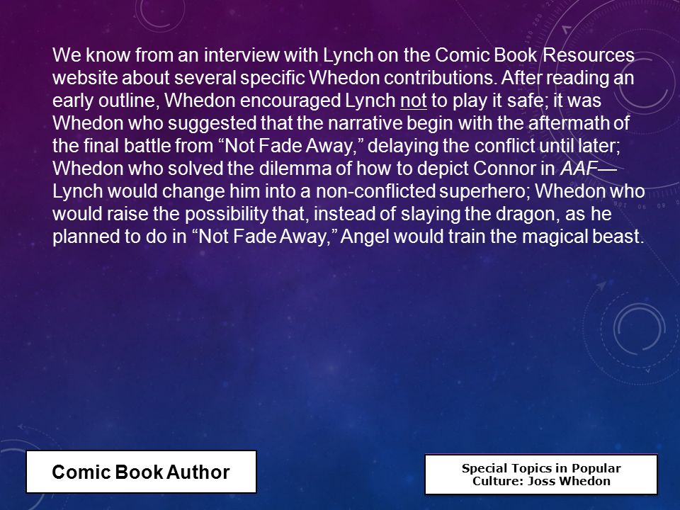 Special Topics in Popular Culture: Joss Whedon Special Topics in Popular Culture: Joss Whedon We know from an interview with Lynch on the Comic Book R