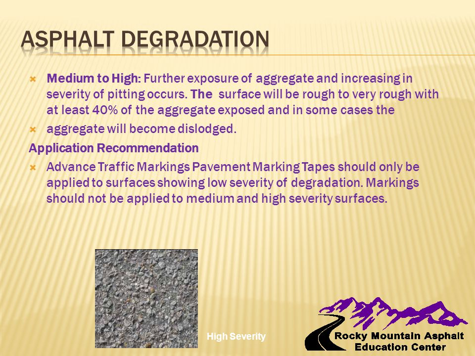  Medium to High: Further exposure of aggregate and increasing in severity of pitting occurs. The surface will be rough to very rough with at least 40