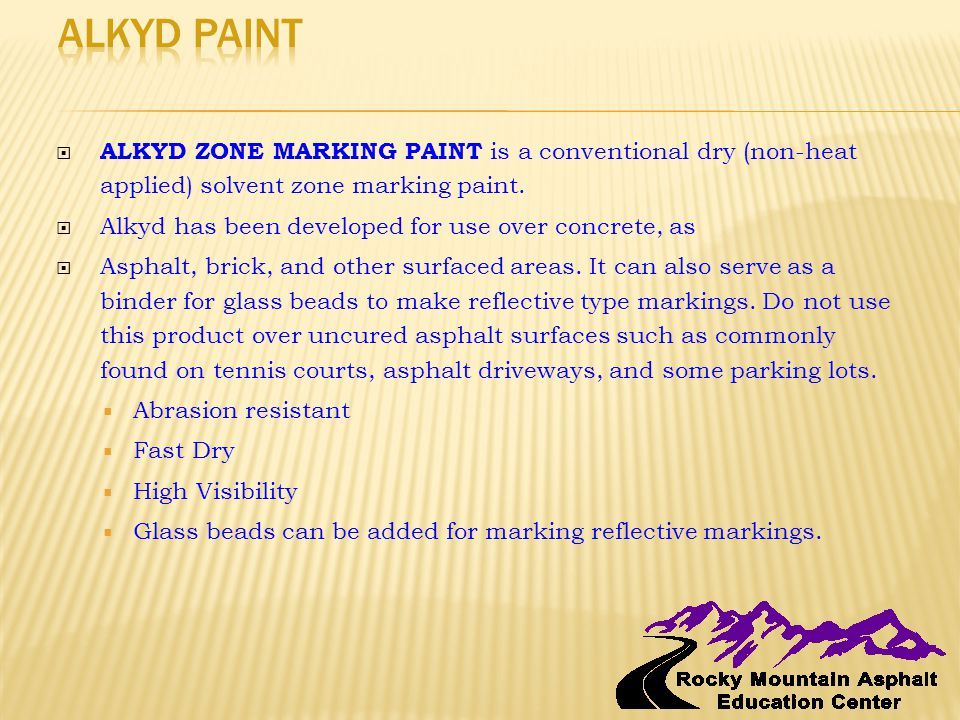  ALKYD ZONE MARKING PAINT is a conventional dry (non-heat applied) solvent zone marking paint.