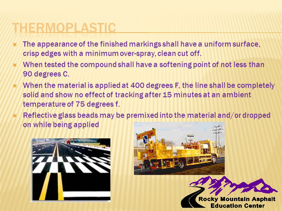  The appearance of the finished markings shall have a uniform surface, crisp edges with a minimum over-spray, clean cut off.  When tested the compou