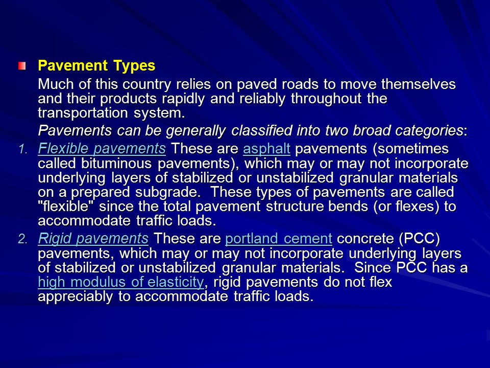 Pavement Types Much of this country relies on paved roads to move themselves and their products rapidly and reliably throughout the transportation sys