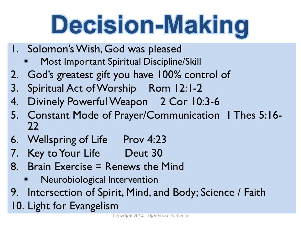 1.Solomon's Wish, God was pleased  Most Important Spiritual Discipline/Skill 2.God's greatest gift you have 100% control of 3.Spiritual Act of Worshi