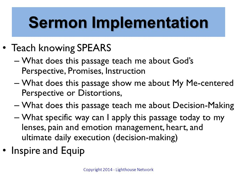 Sermon Implementation Teach knowing SPEARS – What does this passage teach me about God's Perspective, Promises, Instruction – What does this passage s