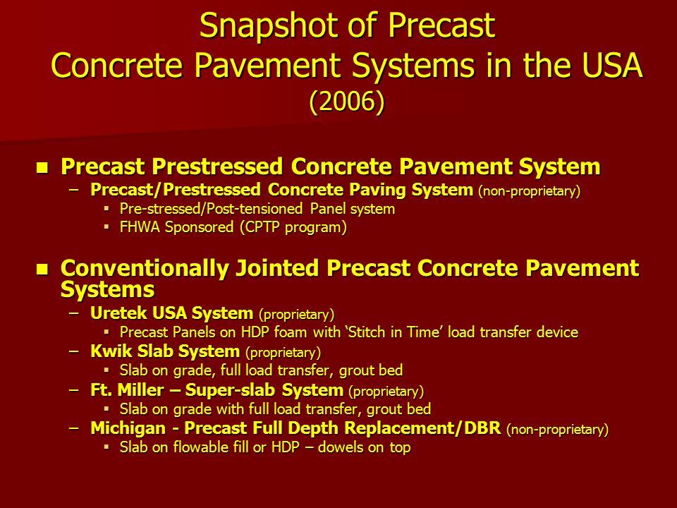 Snapshot of Precast Concrete Pavement Systems in the USA (2006) Precast Prestressed Concrete Pavement System Precast Prestressed Concrete Pavement Sys