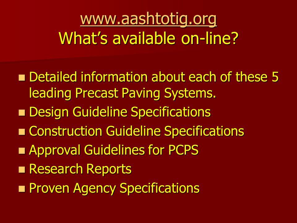 www.aashtotig.org www.aashtotig.org What's available on-line? www.aashtotig.org Detailed information about each of these 5 leading Precast Paving Syst