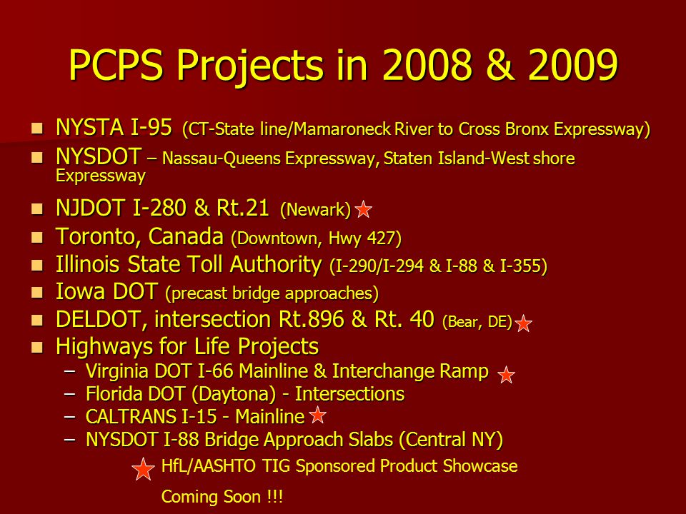 PCPS Projects in 2008 & 2009 NYSTA I-95 (CT-State line/Mamaroneck River to Cross Bronx Expressway) NYSTA I-95 (CT-State line/Mamaroneck River to Cross