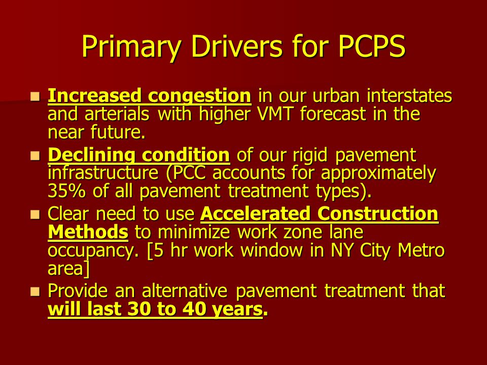 Primary Drivers for PCPS Increased congestion in our urban interstates and arterials with higher VMT forecast in the near future.