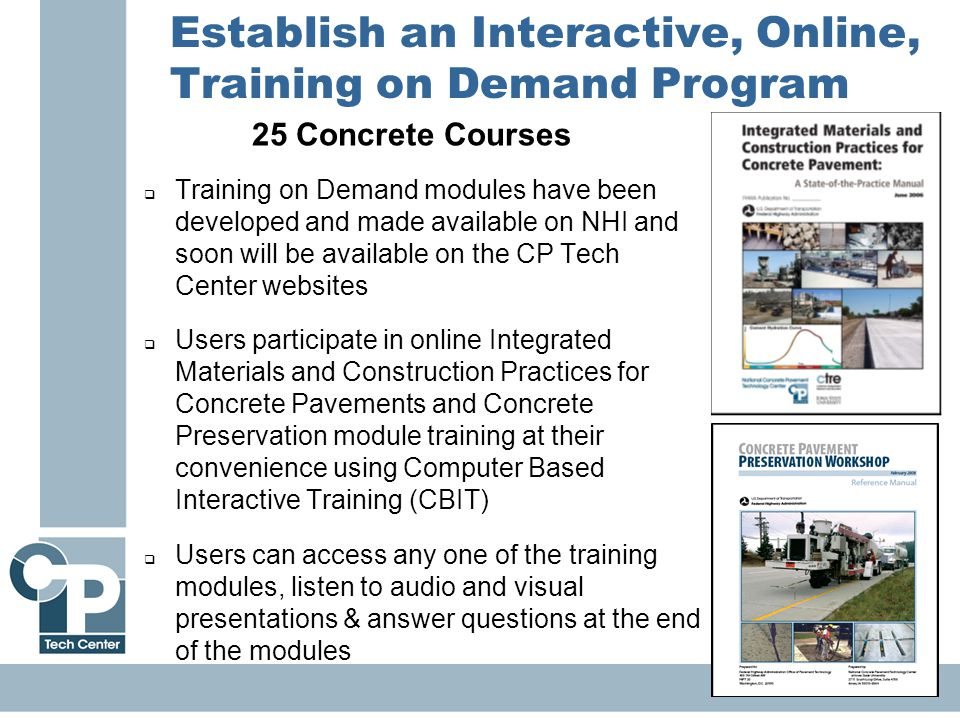 19 Establish an Interactive, Online, Training on Demand Program  Training on Demand modules have been developed and made available on NHI and soon wi