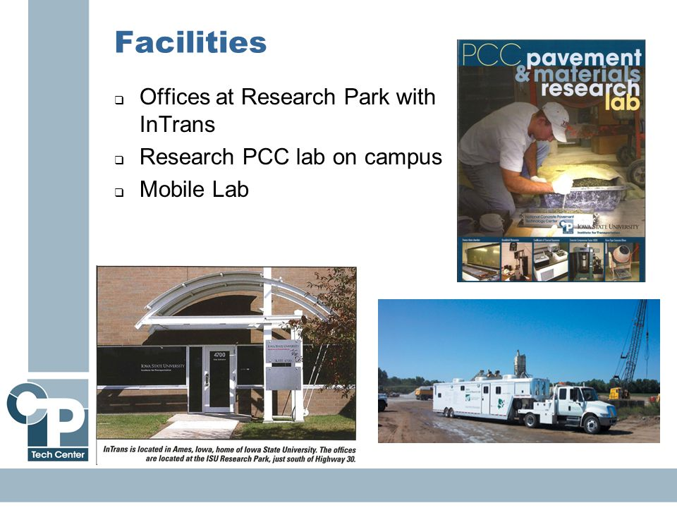 5 Facilities  Offices at Research Park with InTrans  Research PCC lab on campus  Mobile Lab