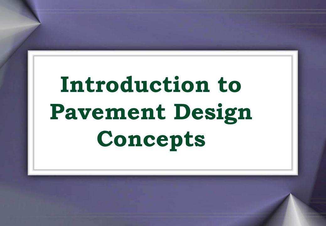 Introduction to Pavement Design Concepts