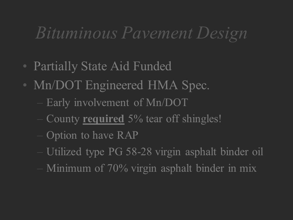 Bituminous Pavement Design Partially State Aid Funded Mn/DOT Engineered HMA Spec.