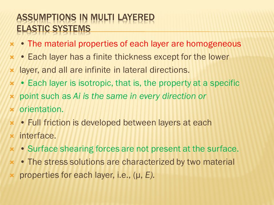  The material properties of each layer are homogeneous  Each layer has a finite thickness except for the lower  layer, and all are infinite in lateral directions.