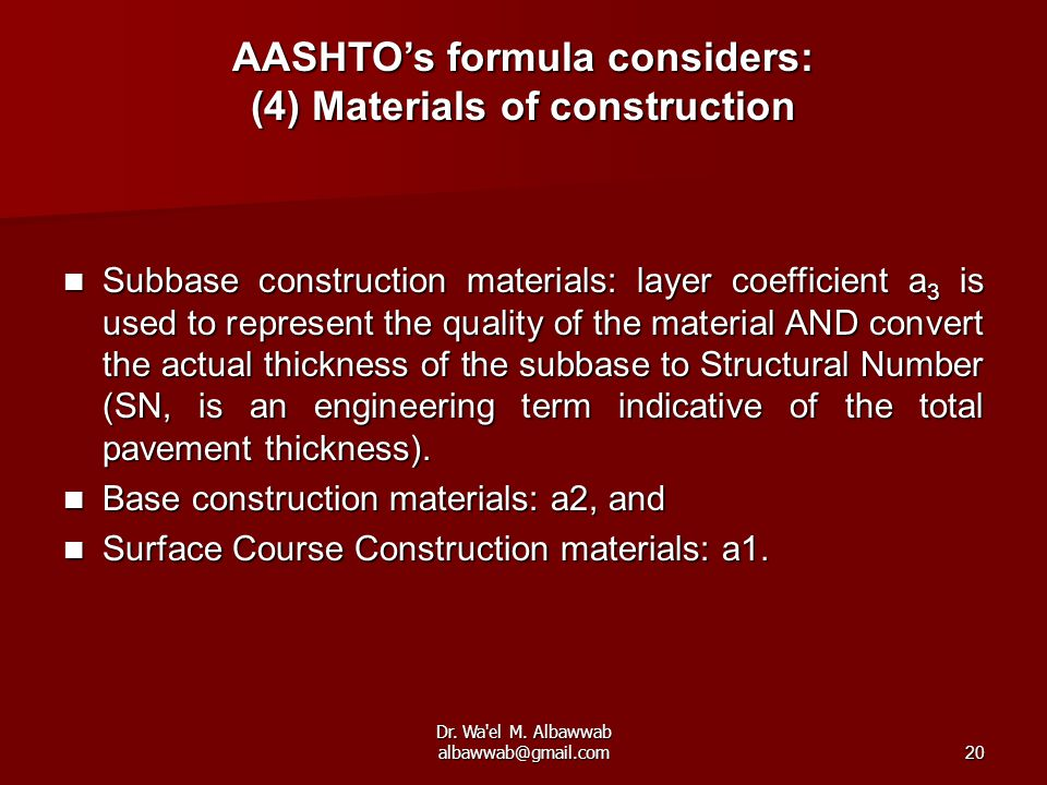 Dr. Wa'el M. Albawwab albawwab@gmail.com20 Subbase construction materials: layer coefficient a 3 is used to represent the quality of the material AND